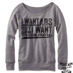 I Want ABS But I Want Pizza More Off Shoulder Sweater.