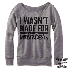 I Wasn't Made For Winter Off Shoulder Sweater