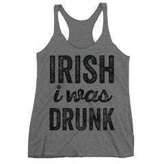 Irish I Was Drunk top