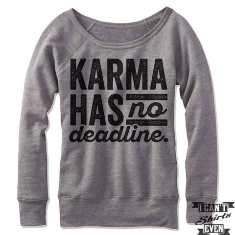 Karma Has No Deadline Off Shoulder Sweater.