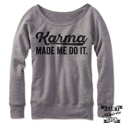 Karma Made Me Do It Off Shoulder Sweater.