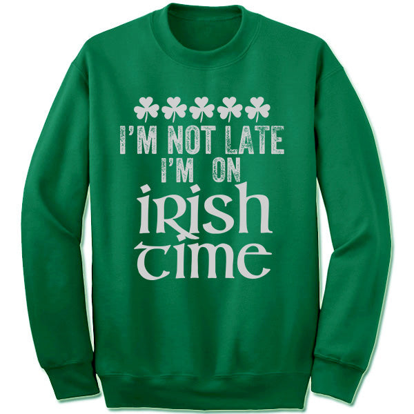 i'm not late i'm on irish time