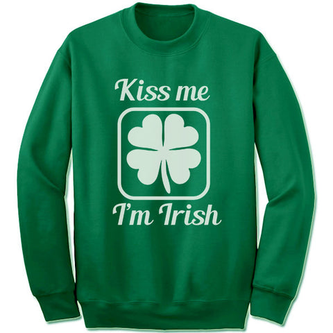 Kiss Me I'm Irish Sweatshirt.