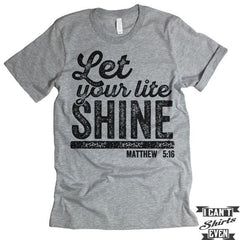 Let Your Lite Shine T-Shirt.