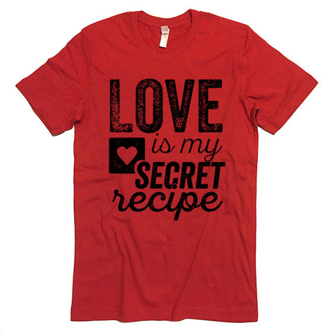 Love Is My Secret Recipe T-shirt