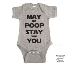 May The Poop Stay With You Onesie