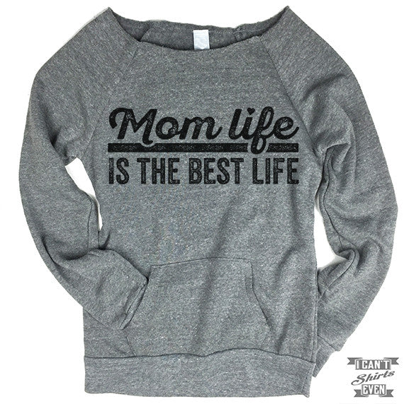 Mom Life Is The Best Life Off-The-Shoulder Sweater.