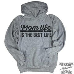 Mom Life Is the Best Life Hoodie.