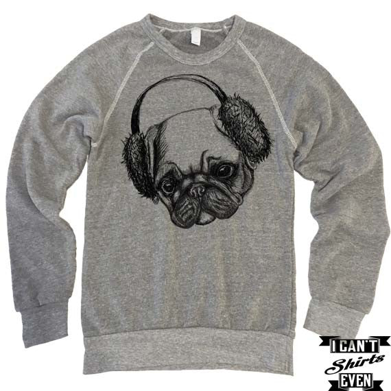 Pug in Ear Muffs Sweatshirt. Eco-Fleece Unisex Shirt.