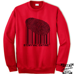 Be My Valentine Bar Code Fingerprint Unisex Sweater. Unisex Sweatshirt. Valentines Day Gift.