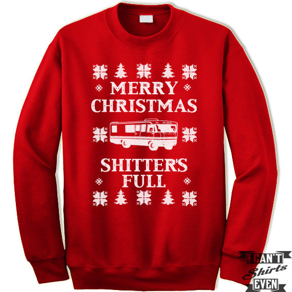 Merry Christmas Shitter's Full Unisex Sweatshirt. Ugly Sweater Contest. Ugly Christmas. Christmas Vacation.