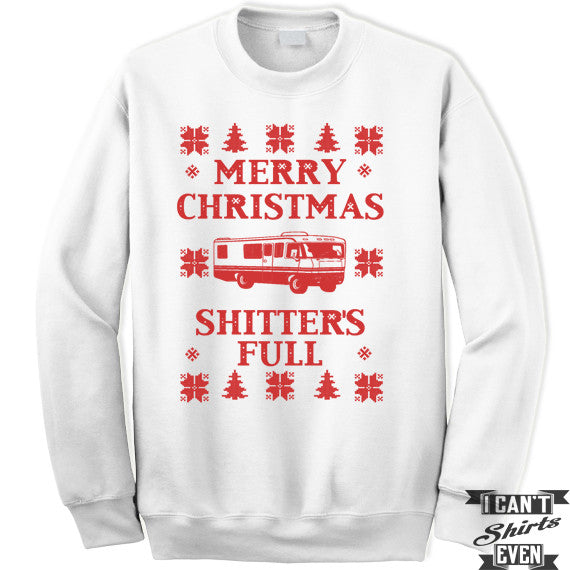 Ugly Sweater Contest. Merry Christmas Shitter's Full Sweatshirt. Unisex. Christmas Party Gift.