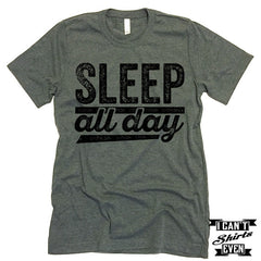Sleep All Day T shirt. Napping Tee.
