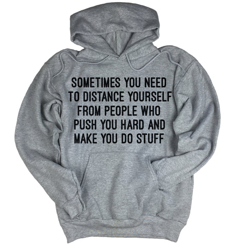 Distance Yourself Hoodie.