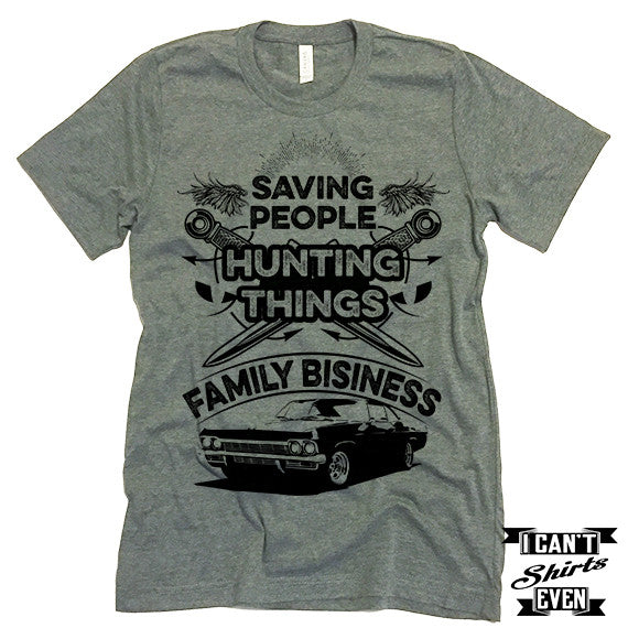 Saving People Hunting Things T shirt.