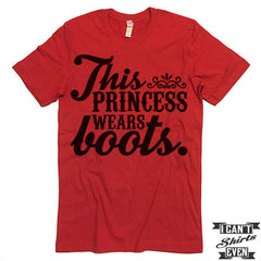 This Princess Wears Boots Shirt.