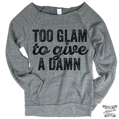 Too Glam To Give A Damn Sweater.