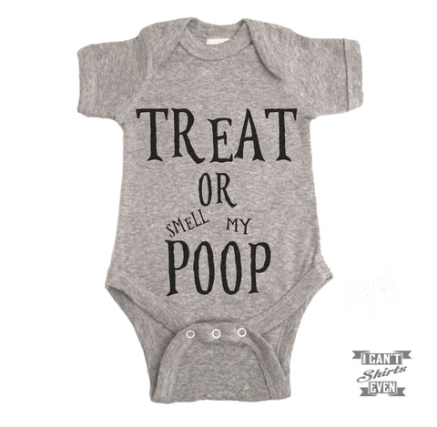 Treat Or Smell My Poop Onesie. Halloween.