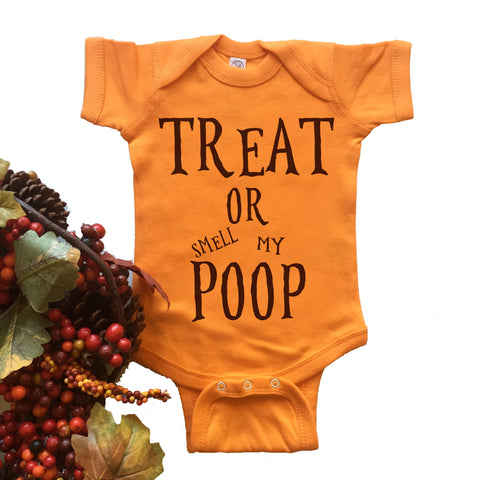 Treat Or Smell My Poop Onesie. Funny Onesie.