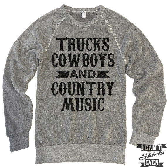 Trucks Cowboys and Country Music Sweatshirt.