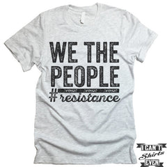 We The People #resistance shirt