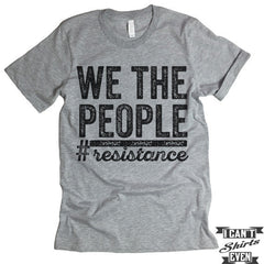 We The People #resistance t shirt