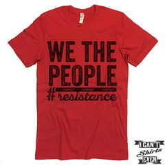 We The People #resistance t-shirt