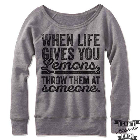 When Life Gives You Lemons Throw Them At Someone Off Shoulder Sweater.