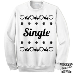 Single Valentines Day Unisex Sweater. Unisex Sweatshirt. Funny Valentine.