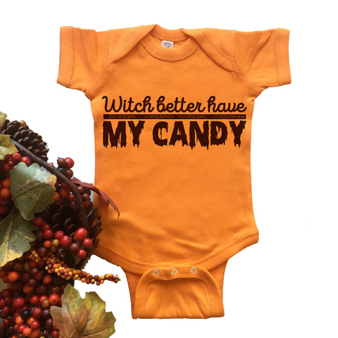 Witch Better Have My Candy Onesie.
