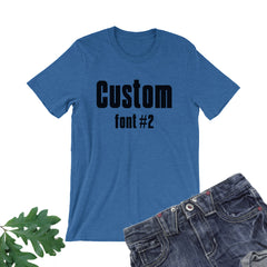 Personalized T-shirt. Your Design Here.