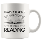"""Sleeping disorder""11oz white mug - Gifts For Reading Addicts"