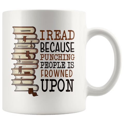 """I Read""11oz white mug - Gifts For Reading Addicts"