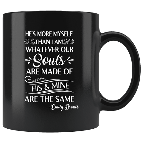 """He's more myself than i am""11oz black mug"