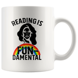 "Rupaul""Reading Is Fundamental""11oz White Mug - Gifts For Reading Addicts"