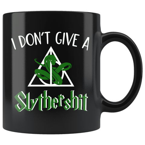"""i Don't Give A Slythershit""11oz Black Mug - Gifts For Reading Addicts"