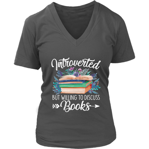 """Introverted But Willing To Discuss Books"" V-neck Tshirt - Gifts For Reading Addicts"