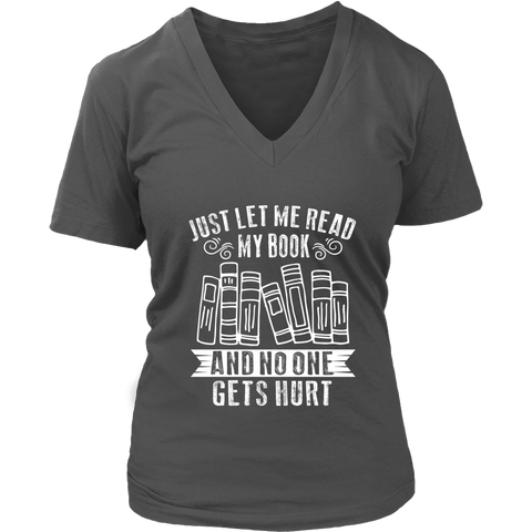 """Just Let Me Read"" V-neck Tshirt - Gifts For Reading Addicts"