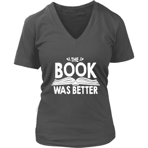 """The Book Was Better"" V-neck Tshirt"