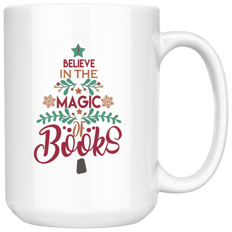 """The magic of books""15oz white mug - Gifts For Reading Addicts"
