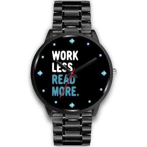 """Work less read more""black watch - Gifts For Reading Addicts"
