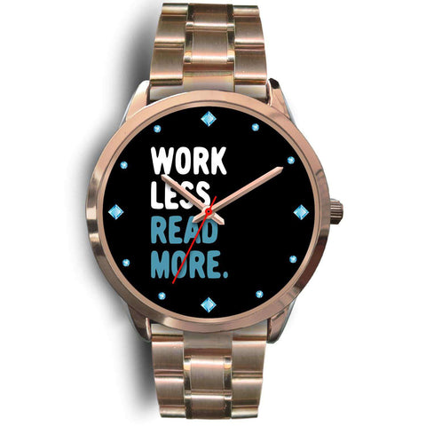 """Work less read more""rose gold watch"