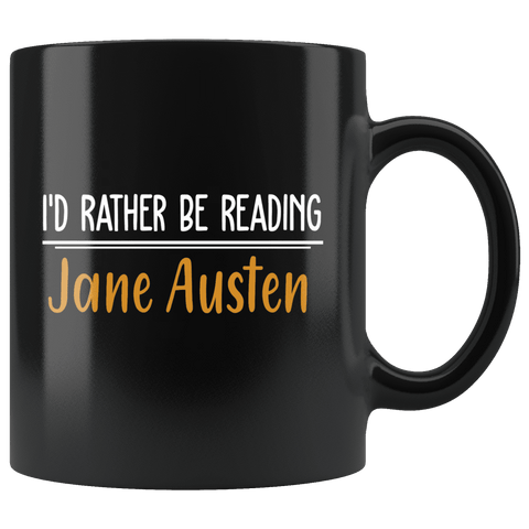 """I'd Rather Be reading JA""11oz Black Mug"