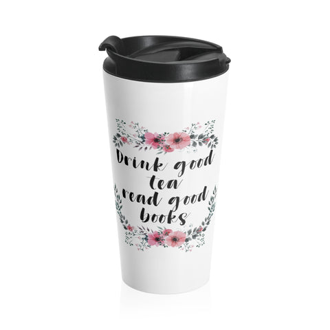 Read Good Books - Eco-friendly Stainless Steel Travel Mug With Floral Bookish Design - Gifts For Reading Addicts