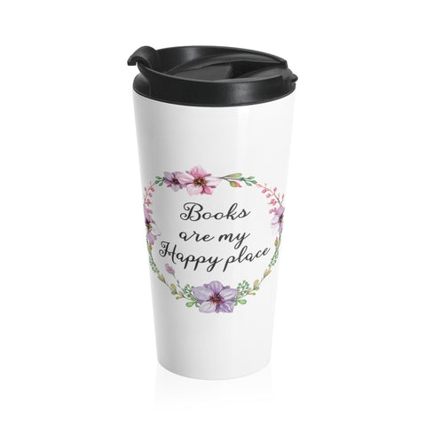 My Happy Place - Eco-friendly Stainless Steel Travel Mug With Floral Bookish Design - Gifts For Reading Addicts