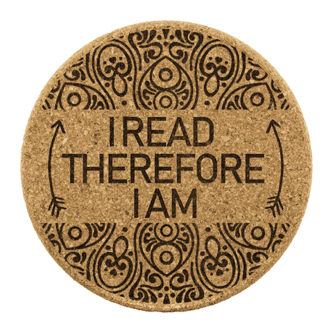 """I Read Therefore I am""Round Cork Coaster"