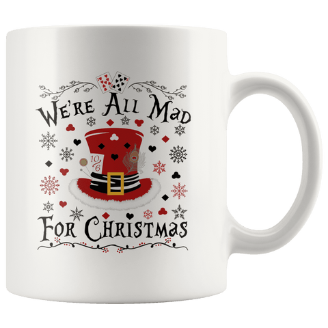 """We're All Mad For Christmas""11oz White Christmas Mug - Gifts For Reading Addicts"