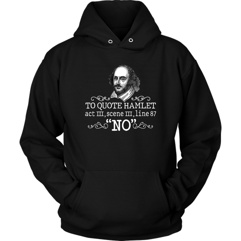 """To Quote Hamlet Act III Scene III Line 87, 'No' "" Hoodie - Gifts For Reading Addicts"