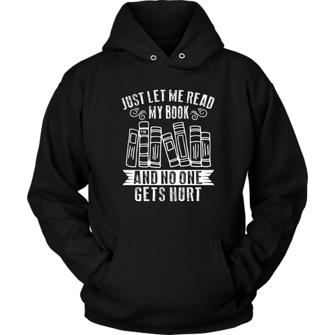 """Just Let Me Read"" Hoodie - Gifts For Reading Addicts"