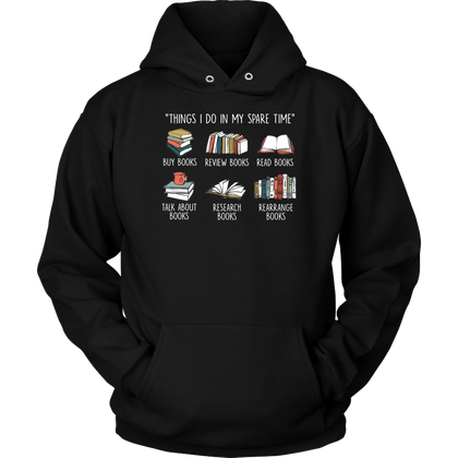 """Things I Do In My Spare Time"" Hoodie - Gifts For Reading Addicts"